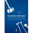 Il consenso informato. Le basi, la pratica e la difesa del medico