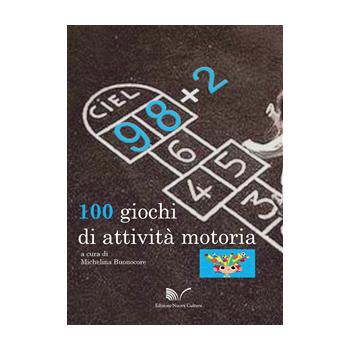 98 + 2: 100 giochi di attività motoria