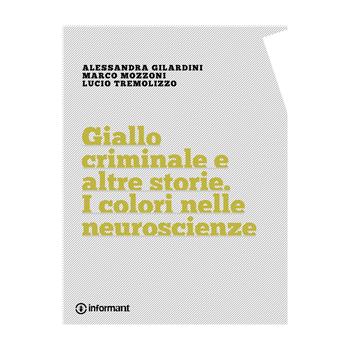 Giallo criminale e altre storie. I colori nelle neuroscienze